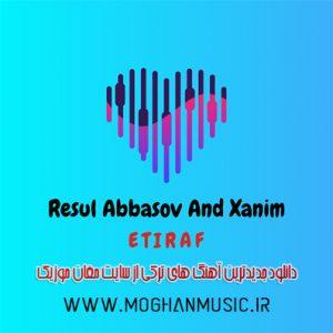 Resul Abbasov And Xanim Called Etiraf 300x300 - دانلود آهنگ جدید رسول عباسوا و خانیم به نام اعتراف