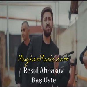 Resul Abbasov Baş Üste 300x300 - دانلود آهنگ ترکی رسول عباسو و خانا به نام باش اوسته
