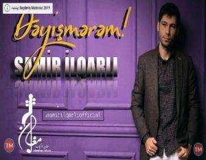 Samir İlqarli – Deyismerem 300x233 - دانلود آهنگ جدید سامیر ایلقارلی به نام دییشمرم