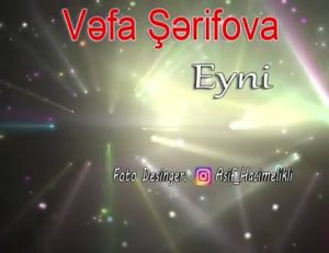Screenshot 2019 04 07 Watching video ♡Vefa☆Serifova☆Eyni☆Yeni☆2019☆Audio☆ New video clips video Portugal hot video cl 300x231 - دانلود آهنگ جدید وفا شریفوا به نام عینی