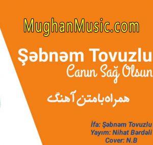 دانلود آهنگ ترکی شبنم تووزلو به نام جانین ساغ اولسون