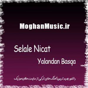 Selale Nicat Called Yalandan Basqa 300x300 - دانلود آهنگ جدید شلاله نیکات به نام یالاندان باشقا