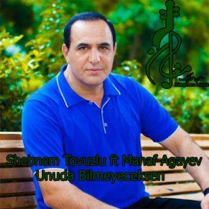 Shebnem Tovuzlu ft Manaf Agayev – Unuda Bilmeyeceksen 300x300 - دانلود اهنگ ترکی شبنم تووزلو و مناف آقایو به نام اونودا بیلمیجکسن