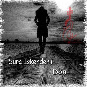 Sura İskenderli Called Dön - دانلود آهنگ جدید سورا اسکندرلی به نام دون