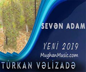 دانلود آهنگ ترکی تورکان ولیزاده به نام سون آدام
