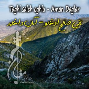 Taghi saleh oghlu Aman Daglar 300x300 - دانلود اهنگ تقی صالح اوغلو به نام آمان داغلار