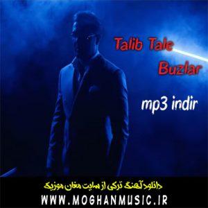 Talib Tale Buzlar 300x300 - دانلود آهنگ ترکی طالب طالع به نام بوزلار