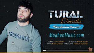دانلود آهنگ ترکی تورال داوودلو به نام گجلریم حرام حرام