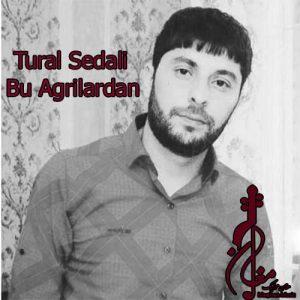 Tural Sedali – Bu Agrilardan 300x300 - دانلود اهنگ ترکی تورال صدالی به نام بو آغریلاردان