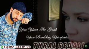 Tural Sedali Called Ele Aglamaq Isteyirem 300x168 - دانلود آهنگ جدید تورال صدالی به نام اله آغلاماق ایستییرم