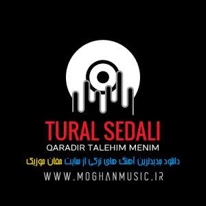 آهنگ جدید ترکی تورال صدالی به نام قارادیر طالعیم منیم
