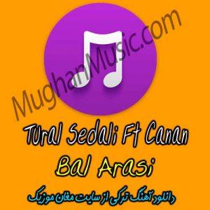 Tural Sedali Ft Canan Bal Arasi 300x300 - دانلود آهنگ ترکی تورال صدالی و جانان به نام بال آریسی