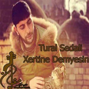 Tural Sedali Xertine Demyesin 300x300 - دانلود اهنگ ترکی تورال صدالی به نام خترینه دیمسین