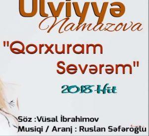 Ulviyye Namazova Qorxuram Severem 300x274 - دانلود آهنگ جدید اولویه نمازوا به نام قورخورام سورم