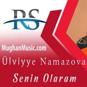 Ulviyye namazova senin olaram man 300x300 - دانلود آهنگ ترکی الویه نمازاو به نام سنین اولارام من