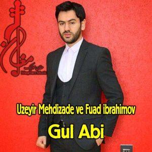 Uzeyir Mehdizade ve Fuad ibrahimov Gul Abi 300x300 - دانلود آهنگ ترکی اوزیر مهدی زاده به نام گول آبی