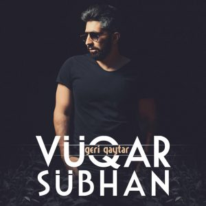 Vüqar Sübhan 300x300 - دانلود آهنگ جدید وگار سبحان به نام آی دده وای