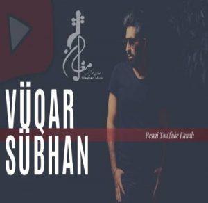 Vüqar Sübhan Nemli Gözler 300x292 - دانلود آهنگ جدید وقار صبحان به نام نملی گوزلر