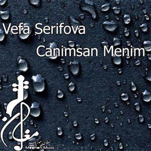 Vefa Serifova – Canimsan Menim 300x300 - دانلود اهنگ ترکی وفا شریفوا به نام جانیمسان منیم