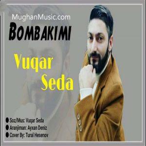 Vuqar Seda – Bombakimi 300x300 - دانلود آهنگ ترکی وقار صدا به نام بمبا کیمی