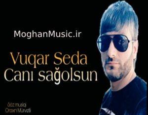 Vuqar Seda Canı sağ olsun 300x233 - دانلود آهنگ جدید وقار صدا به نام جانی ساغ اولسون