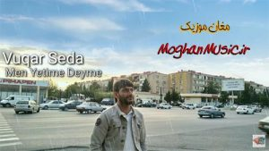 Vuqar Seda Men yetime deyme 300x169 - دانلود آهنگ ترکی وقار صدا به نام من یتیمه دیمه