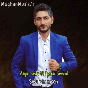Vuqar Seda ft Aynur Sevimli Sevdiyin insan 300x300 - دانلود آهنگ ترکی وقار صدا و آینور سویملی به نام سودیین انسان