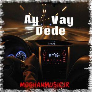 Vuqar Subhan Ay Dede Vay 300x300 - دانلود آهنگ ترکی ووگار سبحان به نام آی دده وای