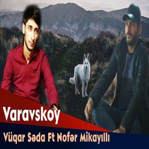 Vuqar Seda Ft Nofer Mikayilli Varavskoy 300x300 - دانلود آهنگ جدید وقار صدا و نوفر میکایللی به نام Varavskoy