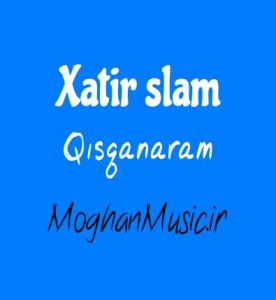 Xatirə İslam Qısqanaram 276x300 - دانلود آهنگ ترکی خاطره اسلام به نام قیسقانارام