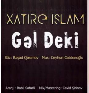 Xatire Islam Gel de ki 290x300 - دانلود آهنگ جدید خاطره اسلام به نام گل ده کی