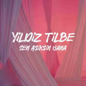 Yildiz Tilbe Sen Asiksin Bana 300x300 - دانلود آهنگ جدید ییلدیز تیلبه به نام سن آشیکسین بانا