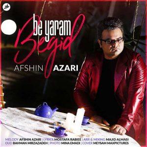 afshin azari be yaram begid 300x300 - دانلود آهنگ جدید افشین آذری به نام به یارم بگید