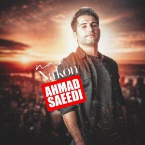ahmad saeedi naz nakon 300x300 - دانلود آهنگ جدید احمد سعیدی به نام ناز نکن