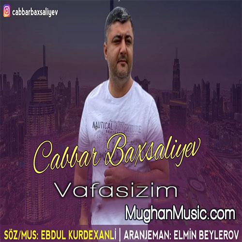 cabbar baxsaliyev vefasizim - دانلود آهنگ ترکی جبار بخشلیو به نام وفاسیزم