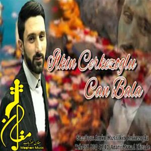 ilkin Cerkezoglu Can Bala 300x300 - دانلود آهنگ ترکی ایلکین چرکز اوغلو به نام جان بالا
