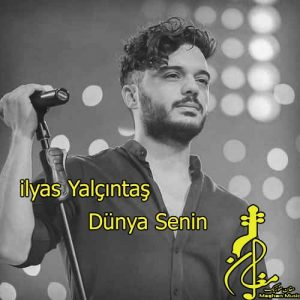 ilyas Yalçıntaş Dünya Senin 300x300 - دانلود اهنگ ترکی الیاس یالچینتاش به نام دونیا سنین