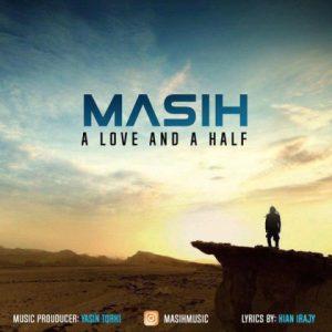 آهنگ جدید مسیح به نام یک عشق و نصفی