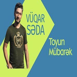 mughanmusic.com Vüqar Seda Toyun Mübarek - دانلود آهنگ ترکی ووگار صدا به نام تویون مبارک