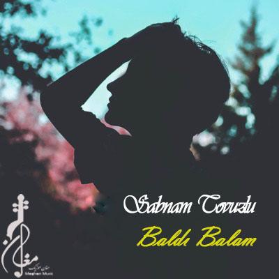 sebnem tovuzlu baldı balam - دانلود آهنگ ترکی شبنم تووزلو به نام بالدی بالام