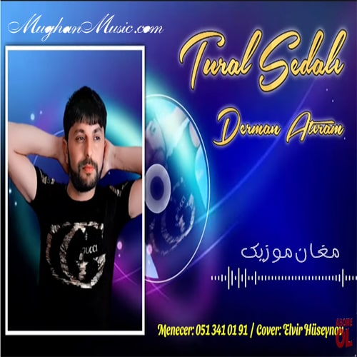 tural sedali derman atiram - دانلود آهنگ ترکی تورال صدالی به نام درمان آتیرام