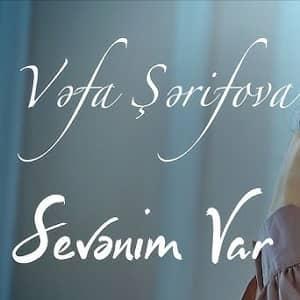 vefa şerifova sevenim var - دانلود آهنگ ترکی وفا شریفوا به نام سونیم وار
