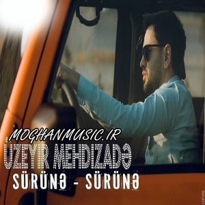 zeyirMehdizade SrneSrne 300x300 - دانلود آهنگ جدید اوزییر مهدیزاده به نام سورونه سورونه
